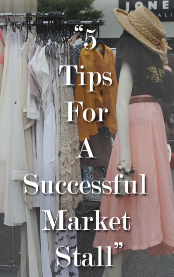 Five Tips For A Successful Market Stall